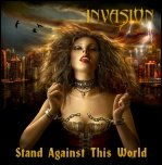 Invasion - 'Stand Against This World' (2008)