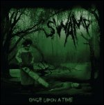 Swamp - 'Once Upon A Time' (2008) [EP]
