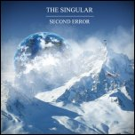 THE SINGULAR - Second Error (2011) [Single]