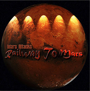 MARS ATTACKS - Railway To Mars (2005)
