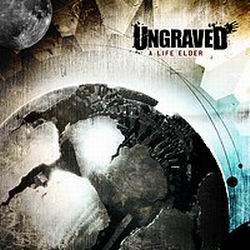 Ungraved - A Life Elder (2006)