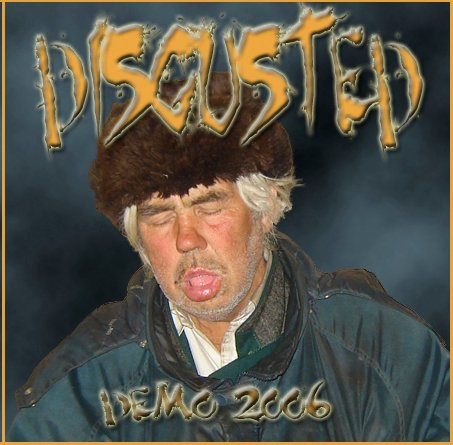 DIZGUSTED Demo 2006