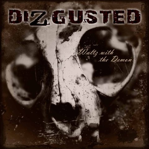 DIZGUSTED Waltz With The Demon 2009