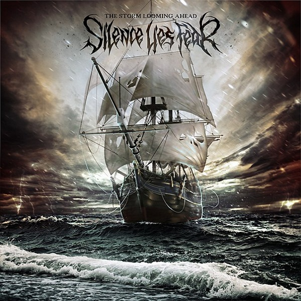 SILENCE LIES FEAR - Storm Looming Ahead (2012)
