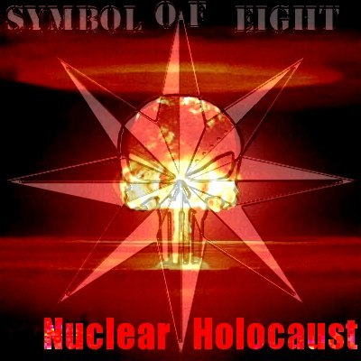 SYMBOL OF EIGHT - Nuclear Holocaust (2013)
