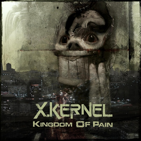 X.KERNEL - Kingdom of Pain (EP, 2013)