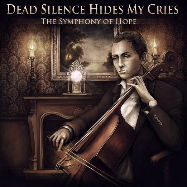 DEAD SILENCE HIDES MY CRIES - The Symphony Of Hope (2013)