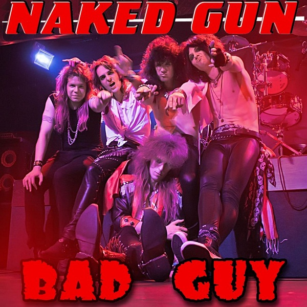 NAKED GUN - Bad Guy (Single, 2013)