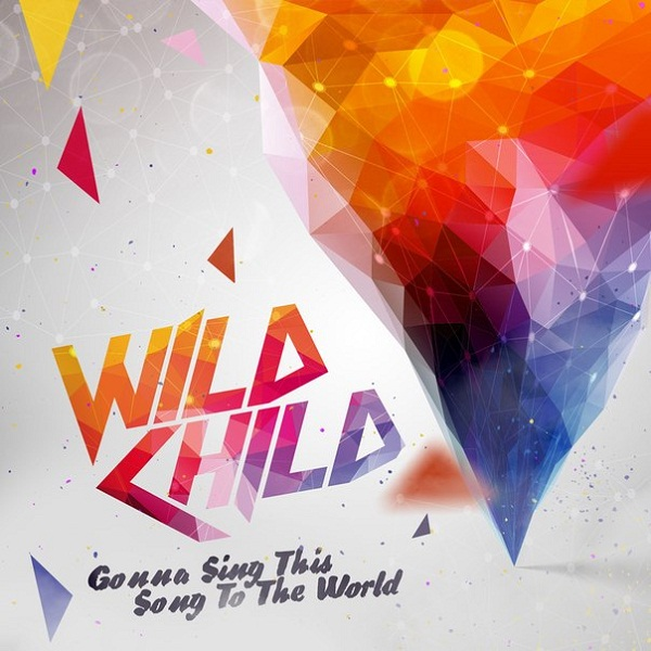 WILD CHILD - Gonna Sing This Song To The World (ЕР, 2016)