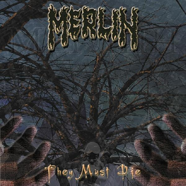 MERLIN - They Must Die (2000)