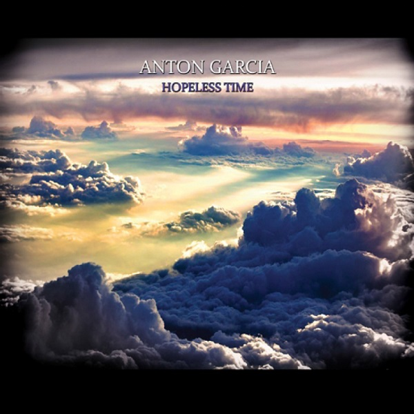 ANTON GARCIA - Hopeless Time (CD, 2017)