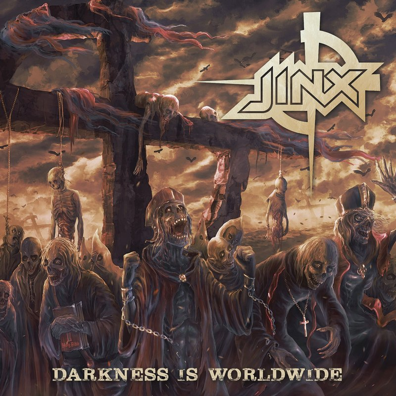 JINX — «Darkness Is Worldwide» (2017)