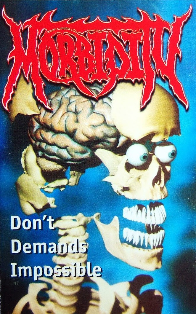 MORBIDITY - Don't Demands Impossible (1998) [Demo]