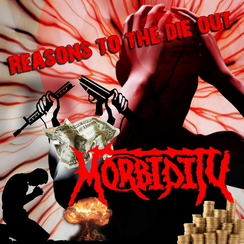 MORBIDITY — «Reasons To The Die Out» (2018)