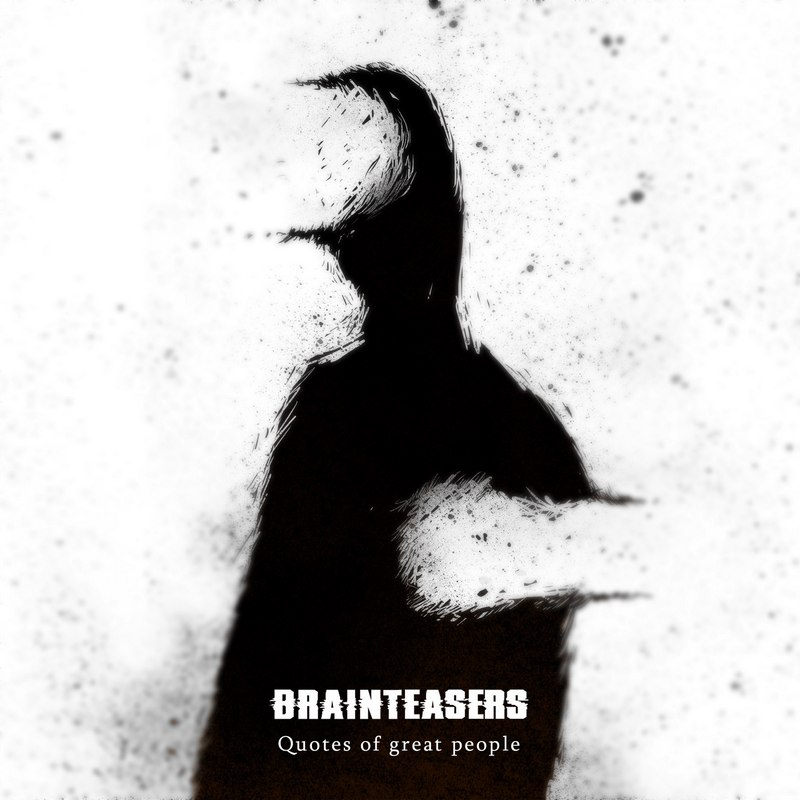 BRAINTEASERS - Quotes Of Great People (2016)