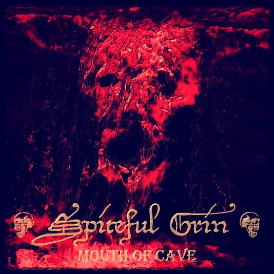 SPITEFUL GRIN - Mouth Of Cave (2016) [Single]