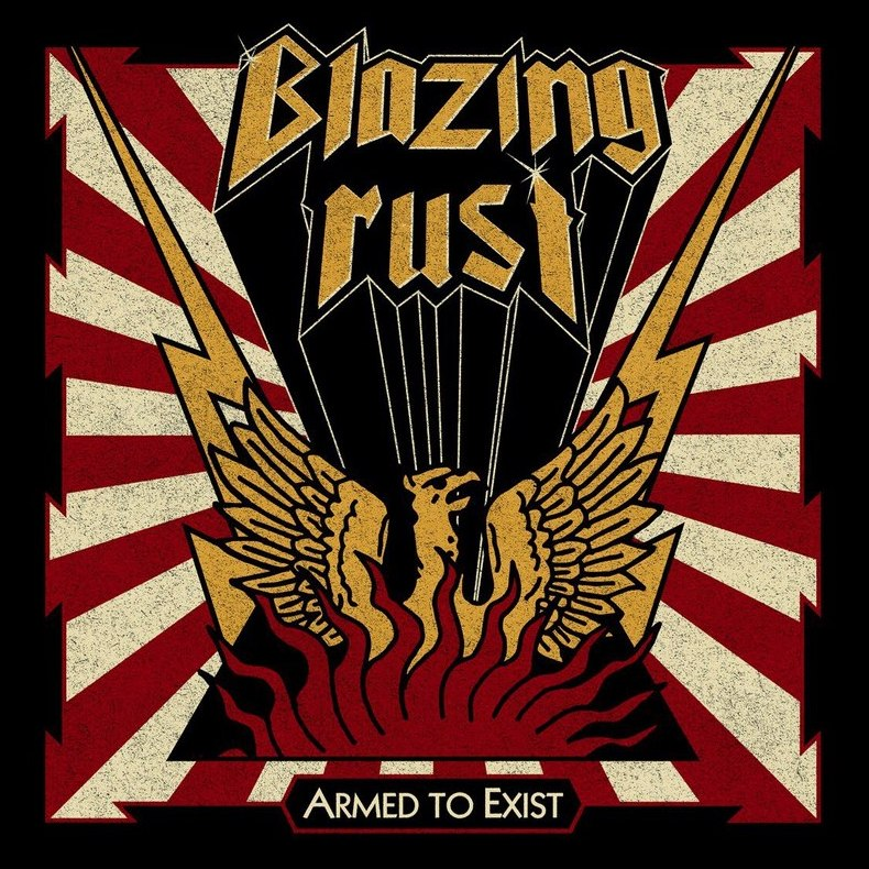 BLAZING RUST - Armed To Exist (2017)