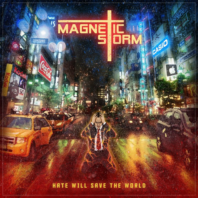 MAGNETIC STORM - «Hate Will Save The World» (2017)