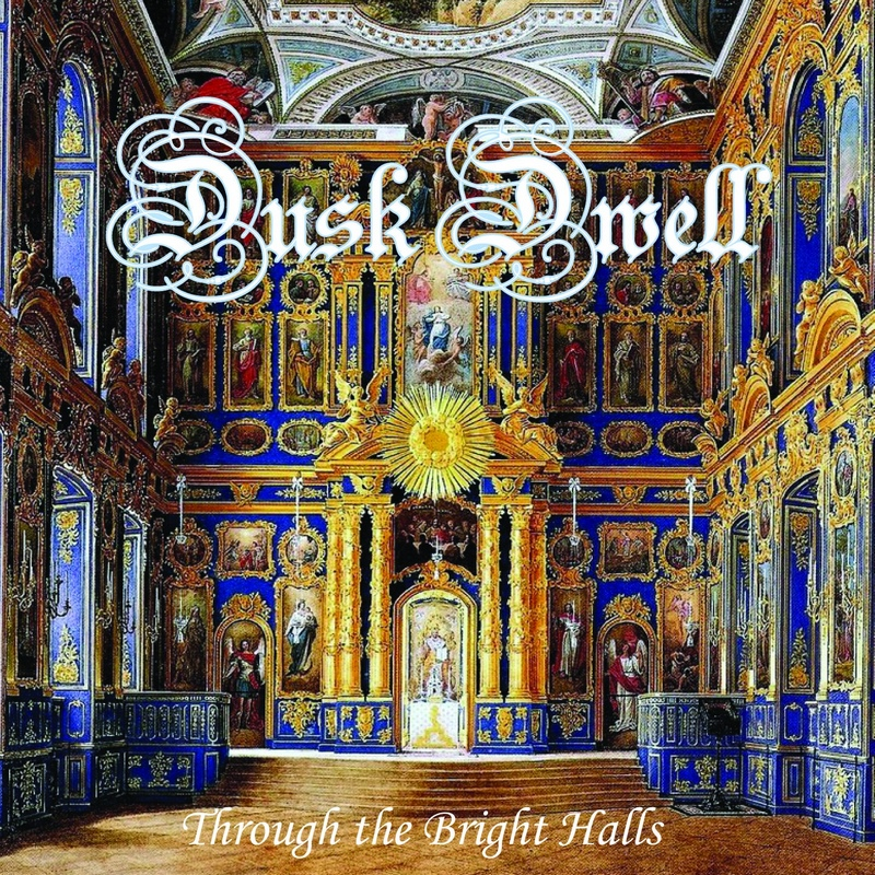DUSK DWELL — «Through the Bright Halls» (2018)