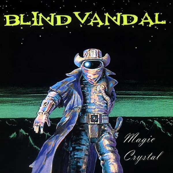 BLIND VANDAL — «Magic Crystal» (2004)
