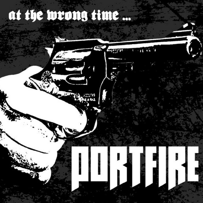 PORTFIRE — «At The Wrong Time...» (2018)
