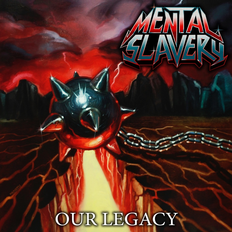 MENTAL SLAVERY — «Our Legacy» (2018)