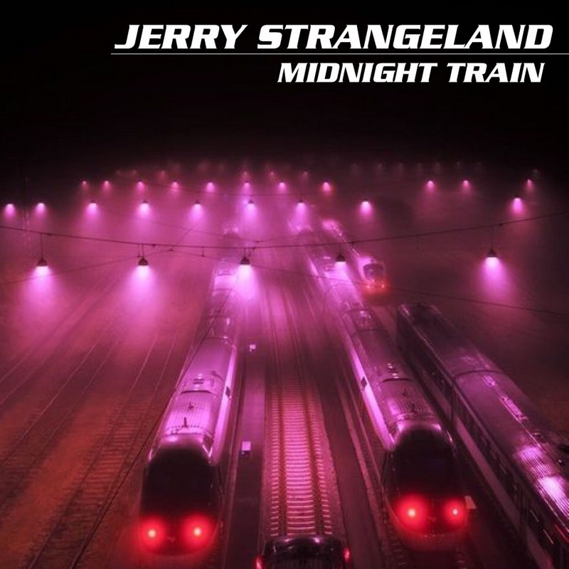 JERRY STRANGELAND — «Midnight Train» (2019) [Single]
