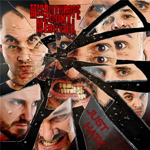MISANTHROPE COUNT MERCYFUL - Just Hate (2012)