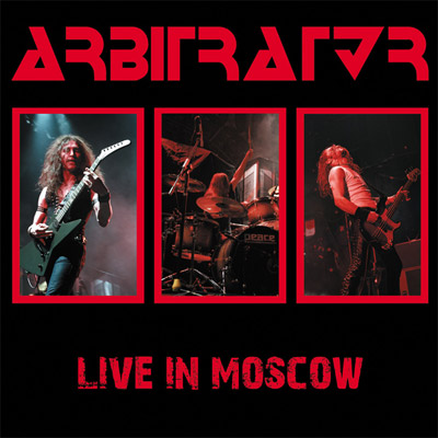 ARBITRATOR - 'Live In Moscow '  (2013)