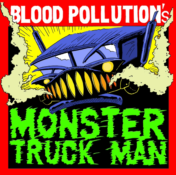 BLOOD POLLUTION Monster Truck Man 2012 EP
