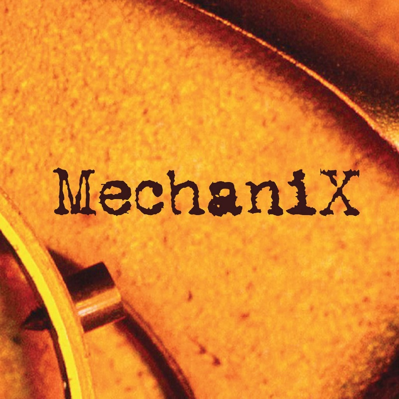MECHANIX - Mechanix (2008)