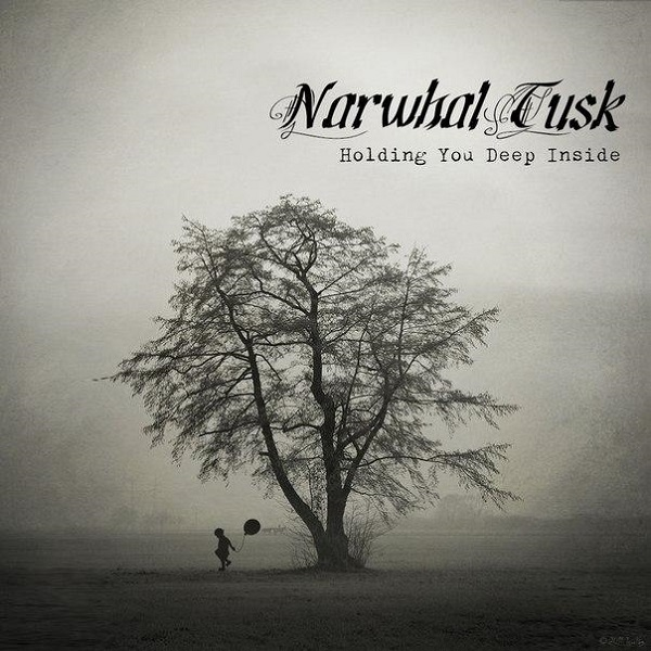 NARWHAL TUSK - Holding You Deep Inside (Single, 2016)