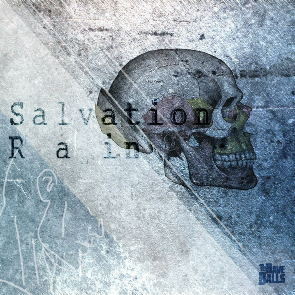 TO HAVE BALLS - Salvation Rain (2012)