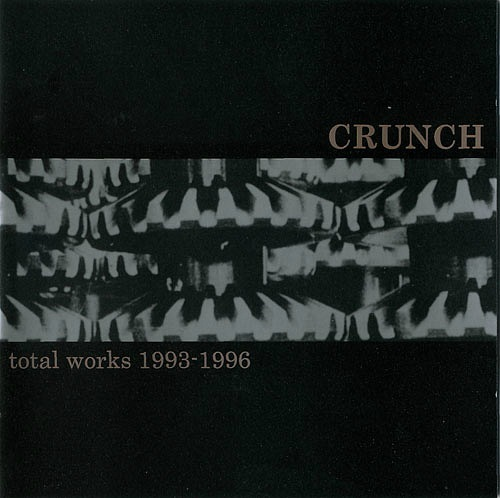 CRUNCH – Total Works 1993 – 1996