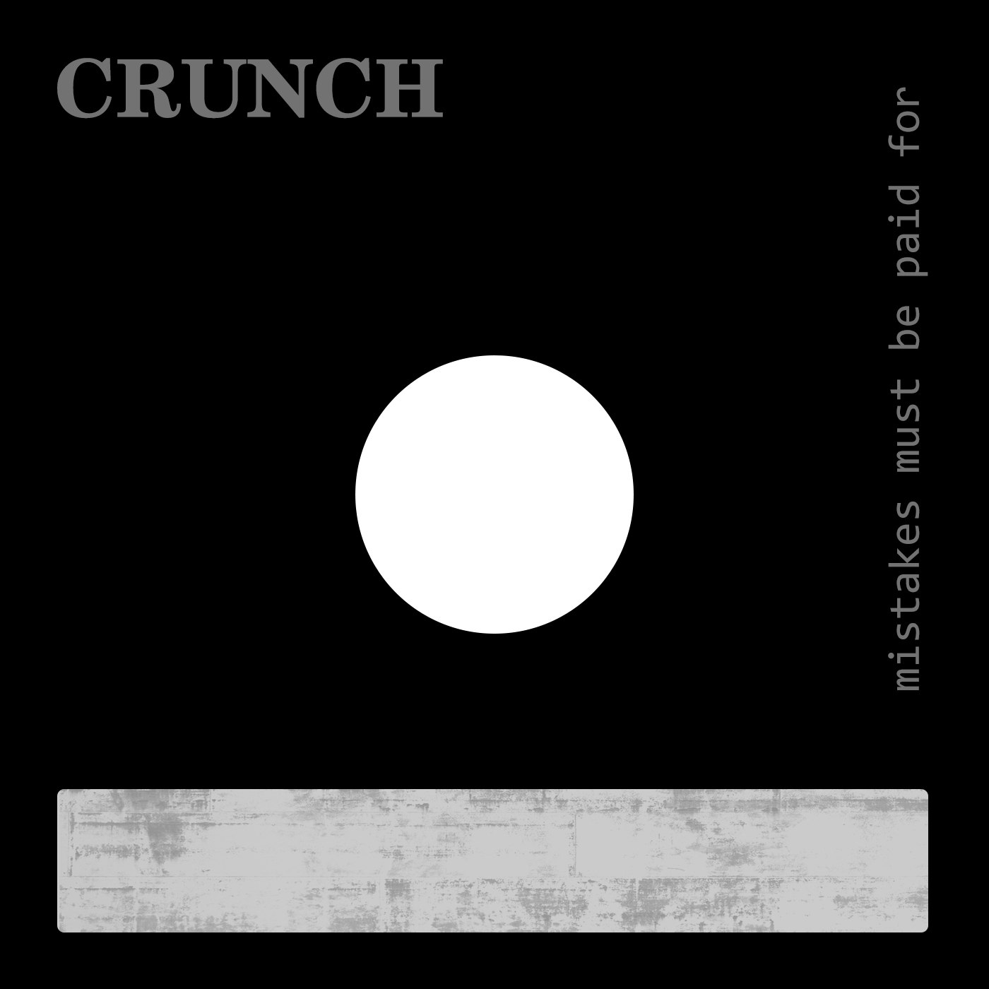 CRUNCH - Mistakes Must Be Paid For (2016) [Single]