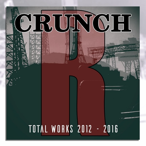 CRUNCH - Total Works 2012 - 2016